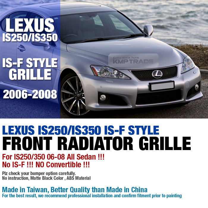 https://www.koreamotorparts.com/images_Lexus/is250/IS-F-ISF-Style-Front-Radiator-Hood-Grille-Grill-For-LEXUS-2006-2012-IS250-IS350_02.jpg